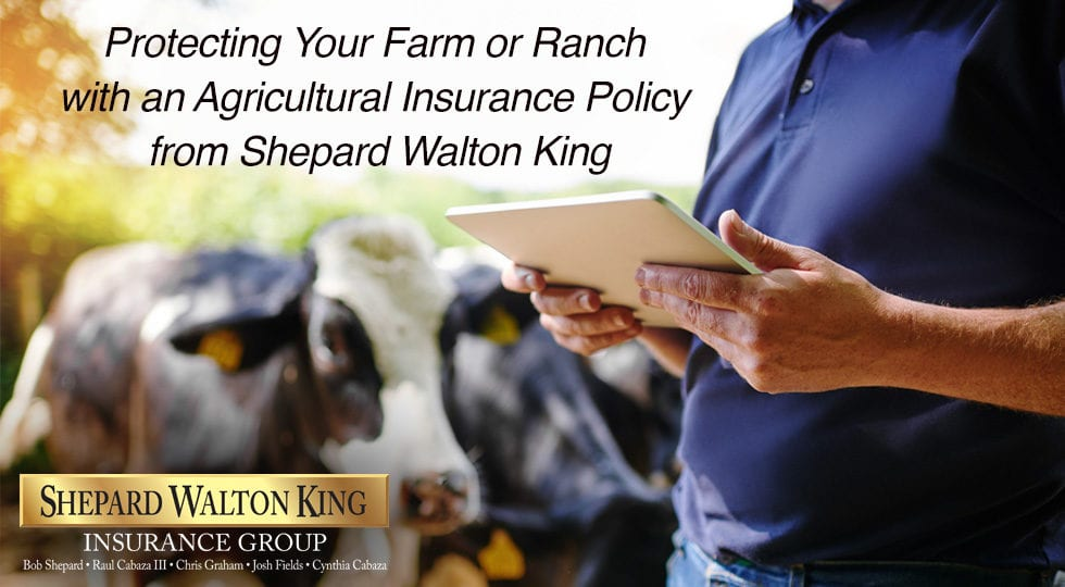 Protecting Your Farm or Ranch with an Agricultural Insurance Policy from Shepard Walton King | McAllen Insurance